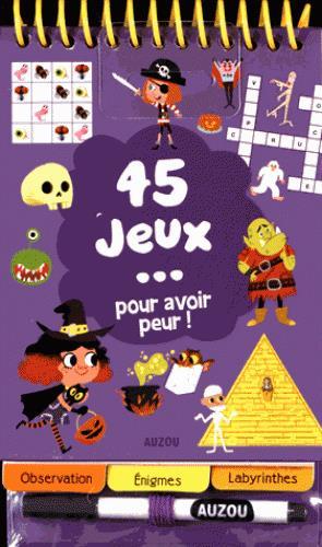 45 JEUX POUR AVOIR PEUR !