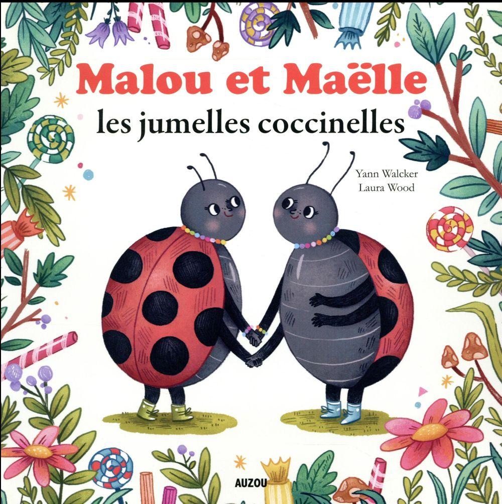 MALOU ET MAELLE LES JUMELLES COCCINELLES (COLL. MES P'TITS ALBUMS)