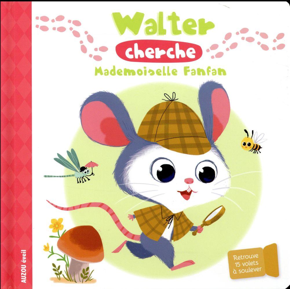 WALTER CHERCHE MADEMOISELLE FANFAN (COLL. LIVRE A FLAP)