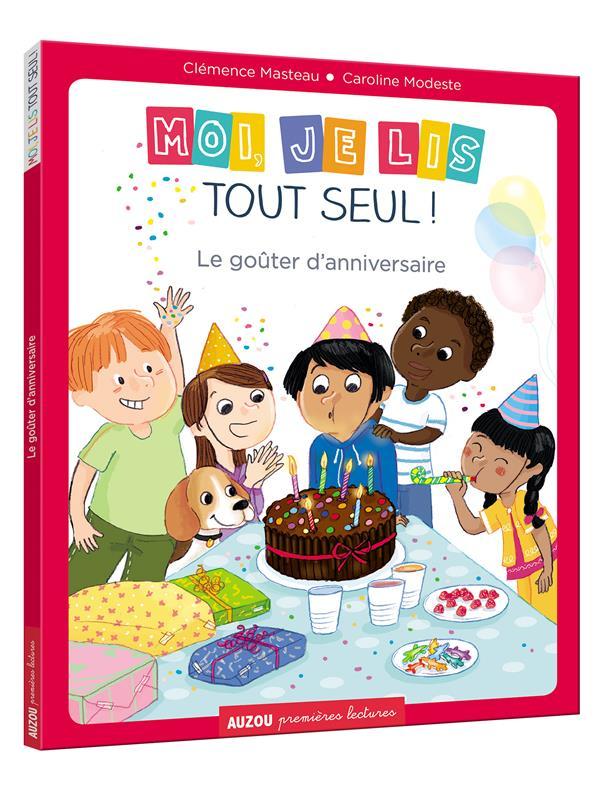 MOI JE LIS TOUT SEUL - TOME 16- LE GOUTER D'ANNIVERSAIRE (COLL. PREMIERES LECTUR