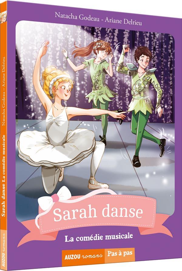 SARAH DANSE - TOME 5 - LA COMEDIE MUSICALE (COLL. PAS A PAS)