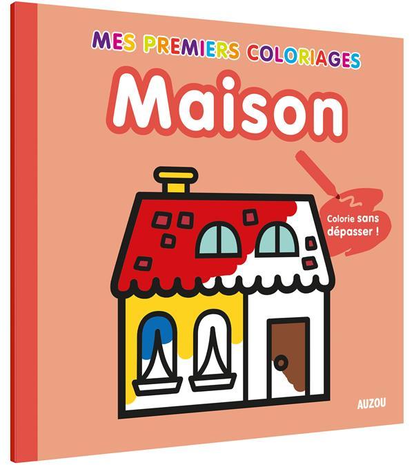 MAISON (COLL. MES PREMIERS COLORIAGES) - COLORIE SANS DEPASSER !