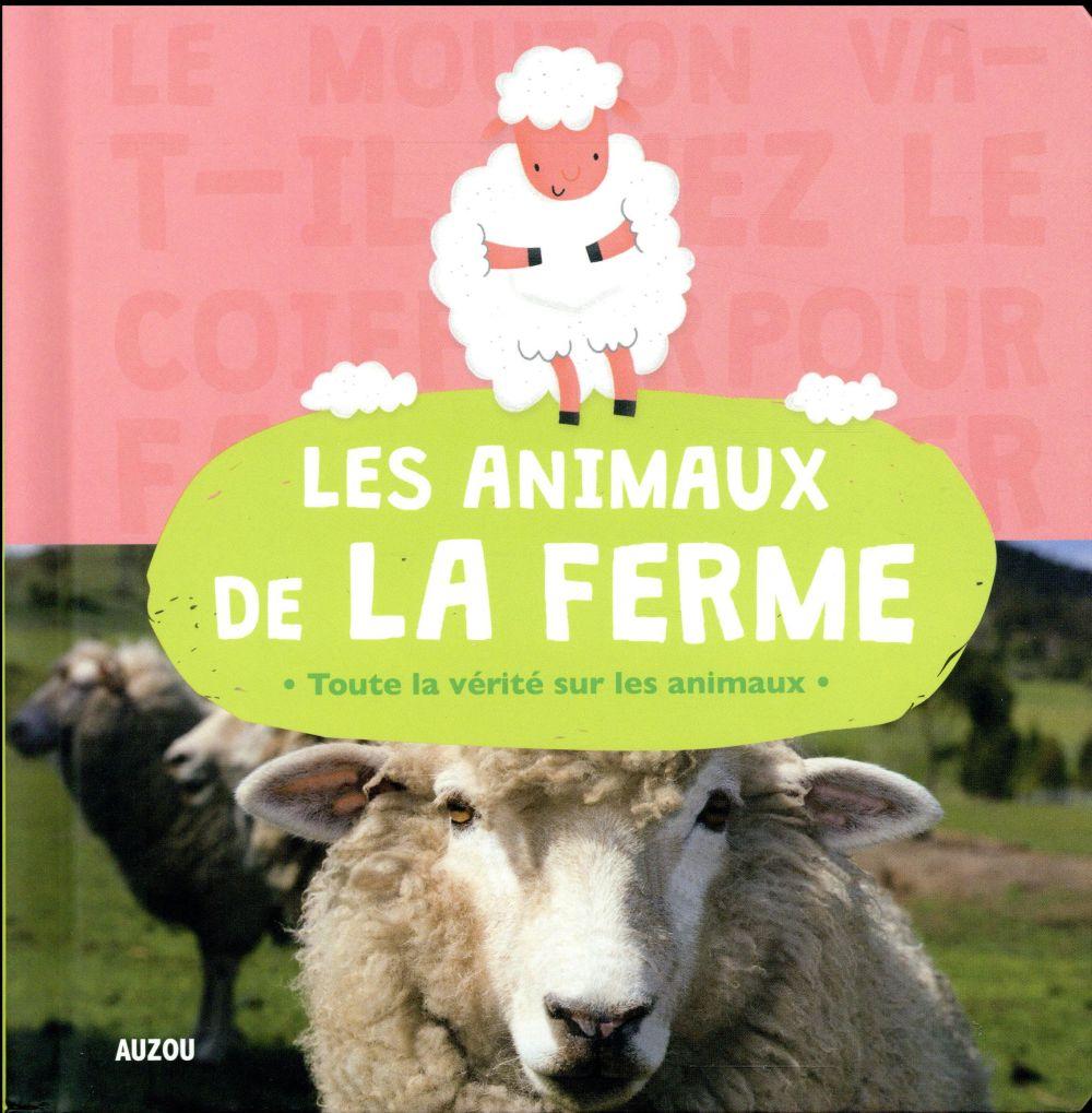 LES ANIMAUX DE LA FERME (COLL. ANIMOSCOPE) - TOUTE LA VERITE SUR LES ANIMAUX