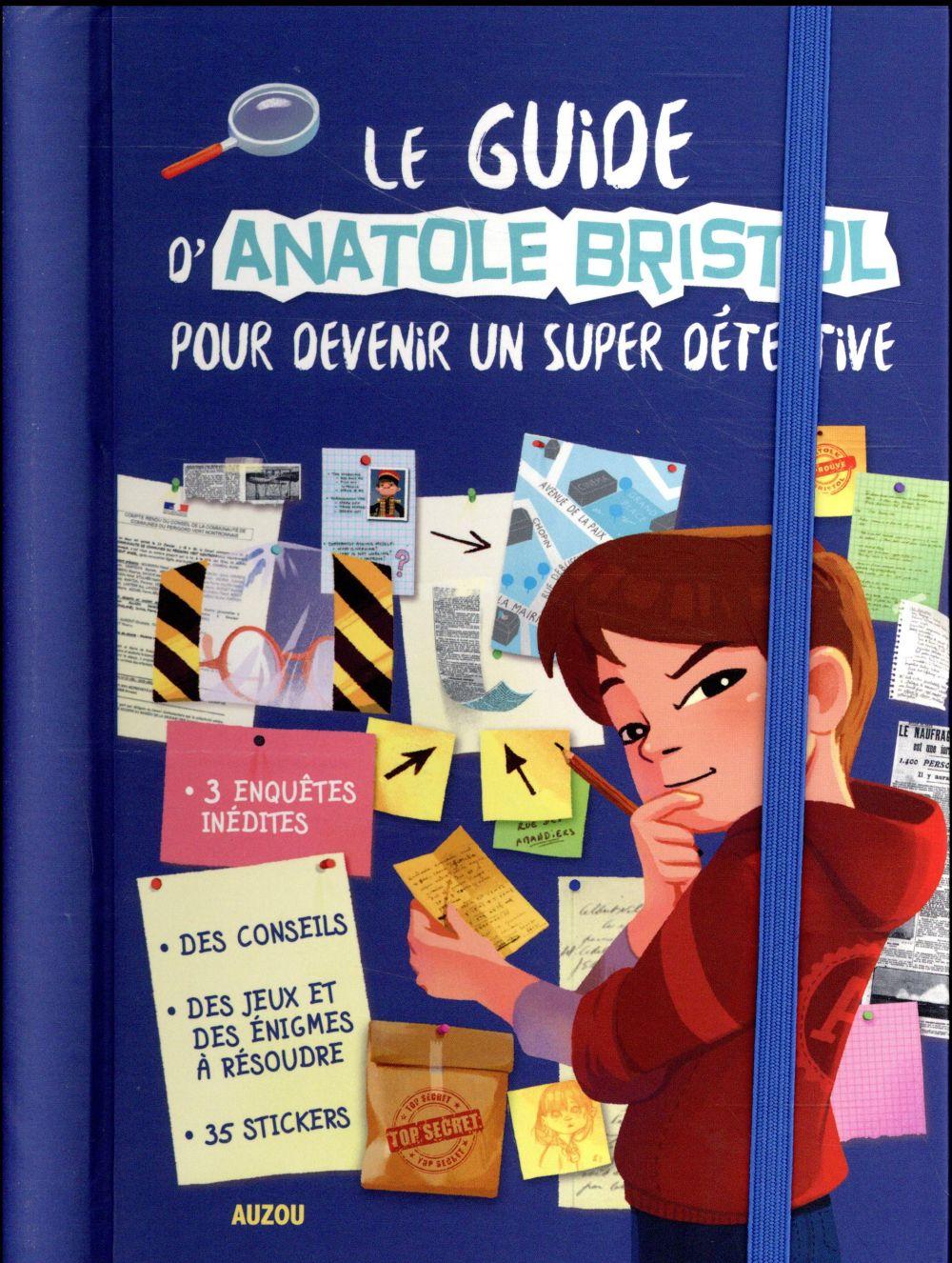 LE GUIDE D'ANATOLE BRISTOL POUR DEVENIR UN SUPER DETECTIVE (COLL. PAS DE GEANT)