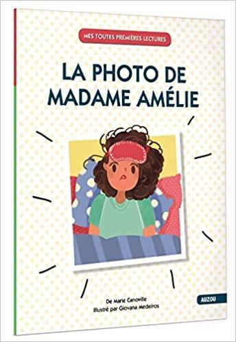 LA PHOTO DE MADAME AMELIE (COLL. MES TOUTES PREMIERES LECTURES)