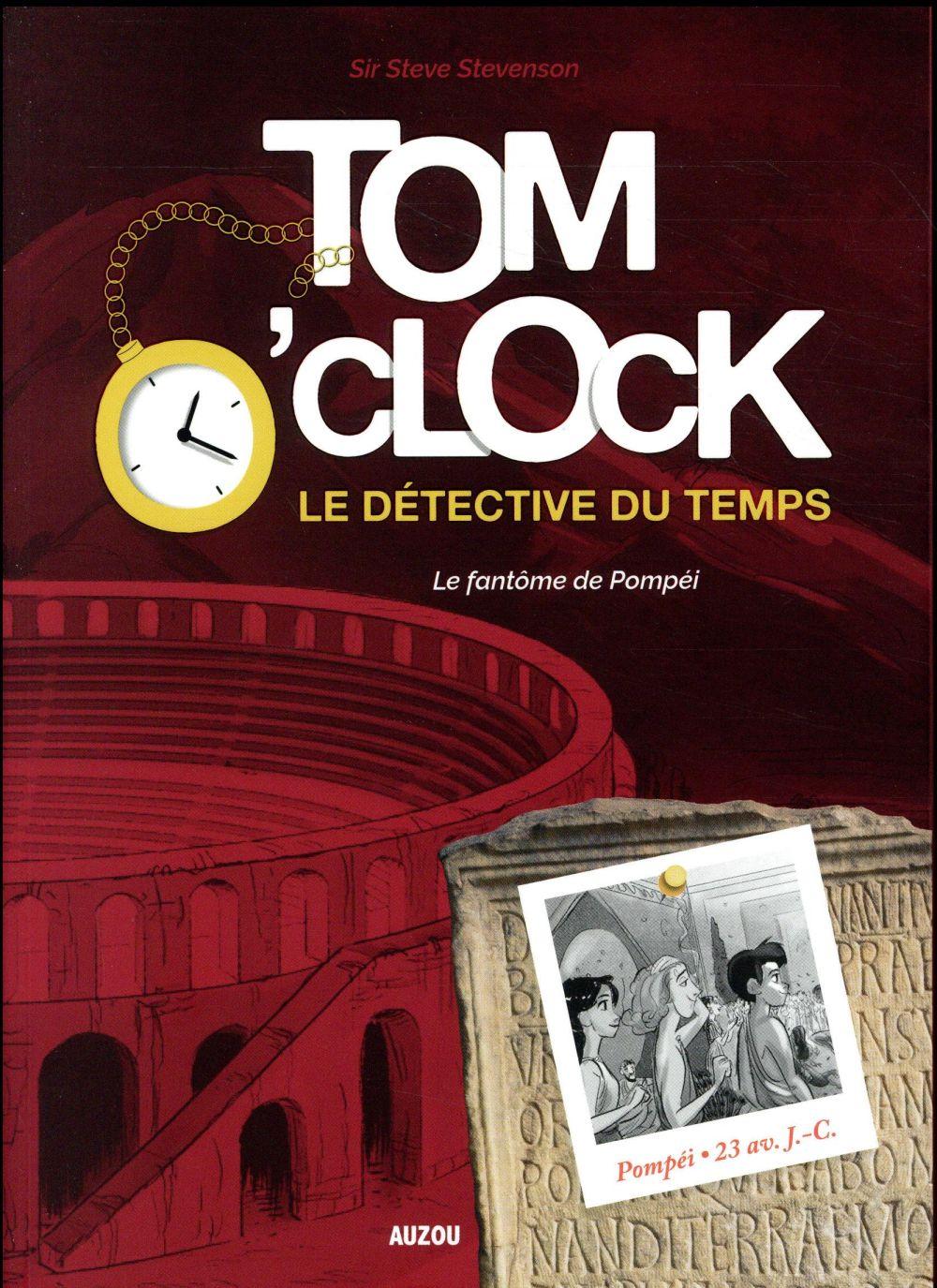 TOM O'CLOCK, LE DETECTIVE DU TEMPS -TOME 2 - LE FANTOME DE POMPEI