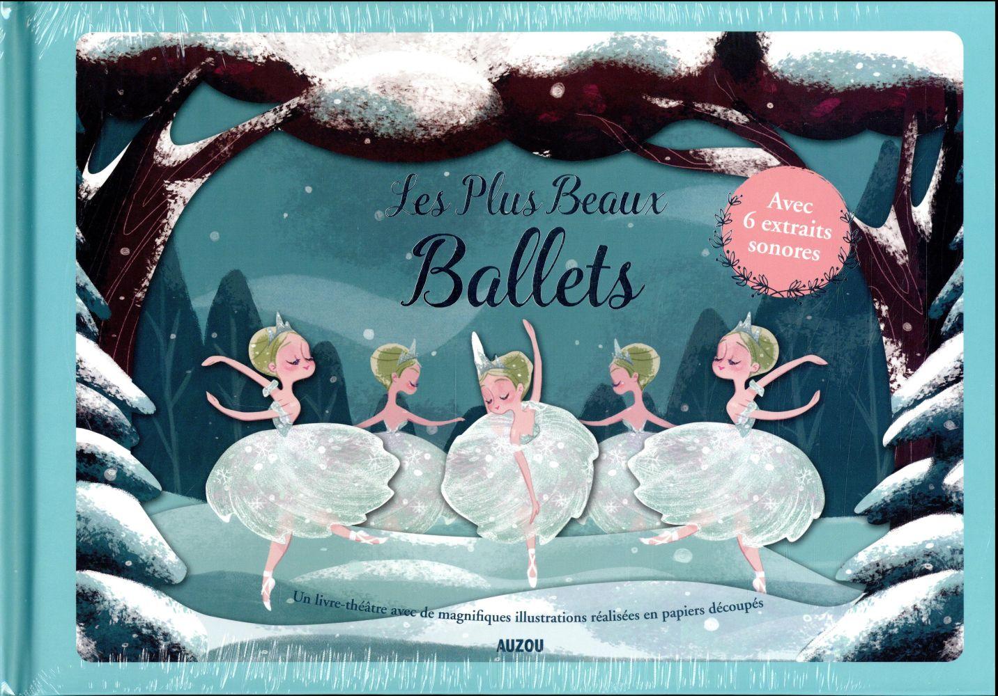 MES PLUS BEAUX BALLETS - AVEC 6 EXTRAITS SONORES - UN LIVRE-THEATRE AVEC DE MAGNIFIQUES ILLUSTRATION