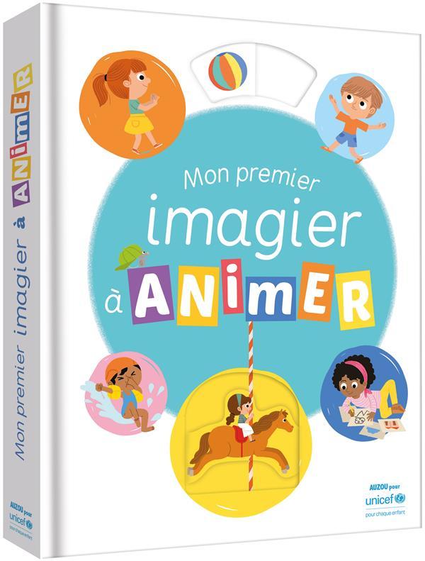 MON PREMIER IMAGIER A ANIMER NOUVELLE EDITION (AVEC UNICEF)