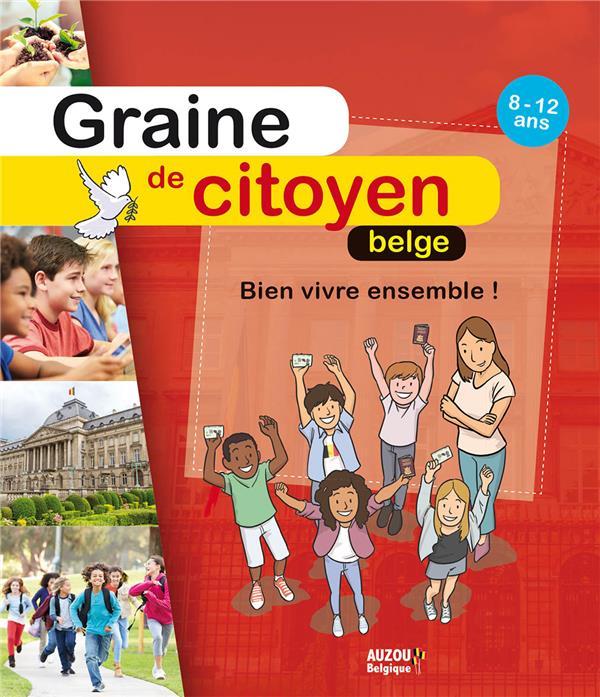 GRAINE DE CITOYEN BELGE - BIEN VIVRE ENSEMBLE