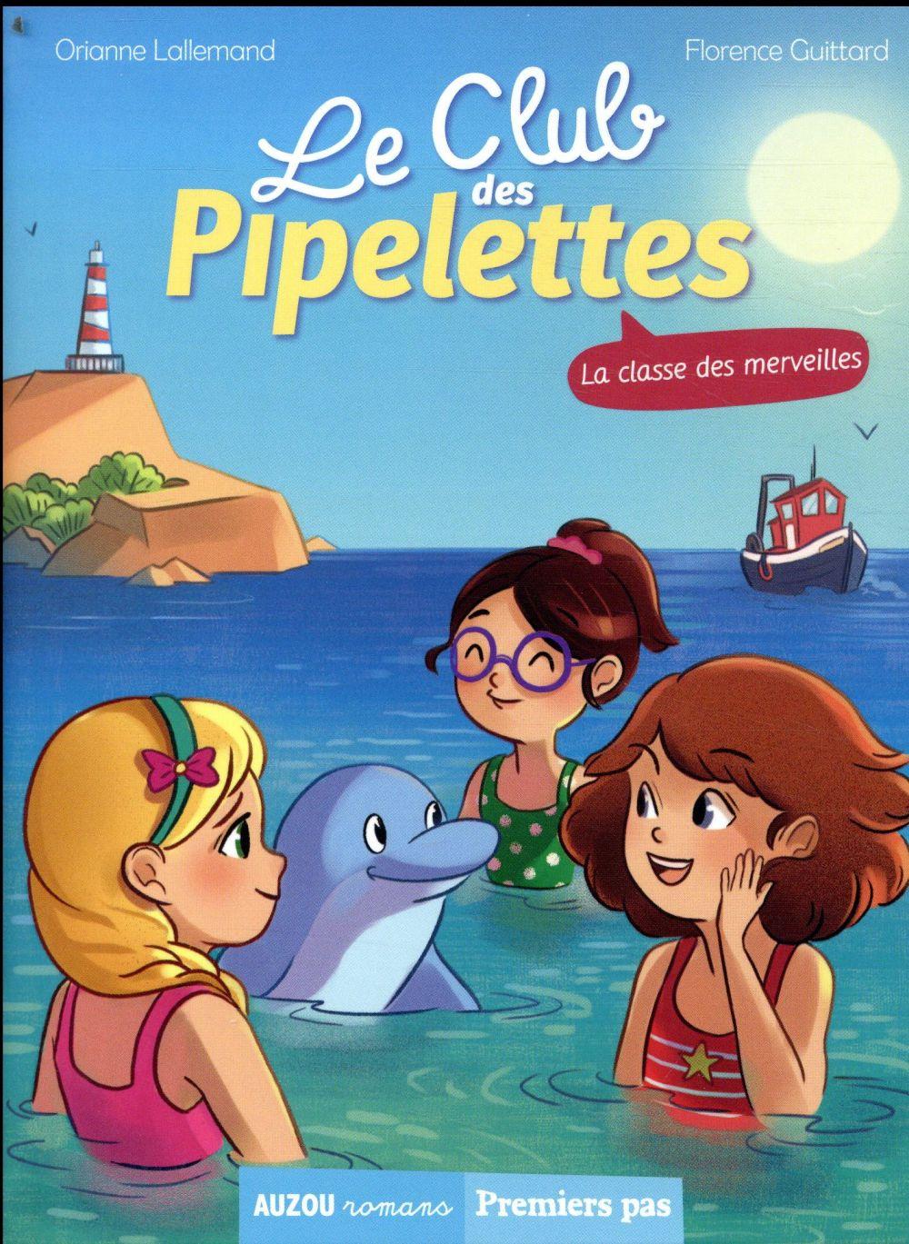 LE CLUB DES PIPELETTES - LA CLASSE DES MERVEILLES - VOL05