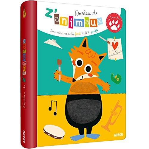 DROLES DE Z'ANIMAUX A TOUCHER - LES ANIMAUX DE LA FORET ET DE LA JUNGLE