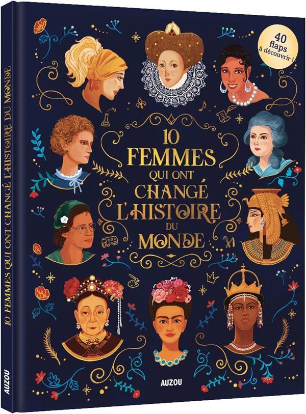 10 FEMMES QUI ONT CHANGE L'HISTOIRE DU MONDE