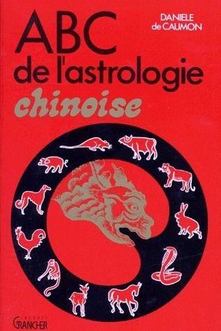ABC DE L'ASTROLOGIE CHINOISE