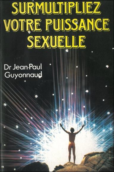 SURMULTIPLIEZ VOTRE PUISSANCE SEXUELLE