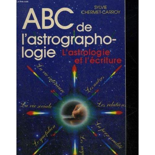 ABC DE L'ASTROGRAPHOLOGIE : L'ASTROLOGIE ET L'ECRITURE