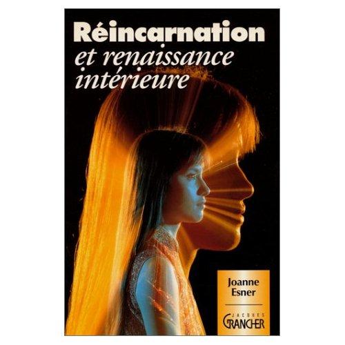 REINCARNATION ET RENAISSANCE INTERIEURE