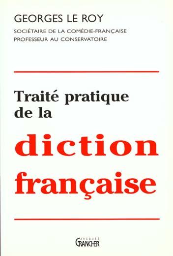 TRAITE PRATIQUE DE LA DICTION FRANCAISE