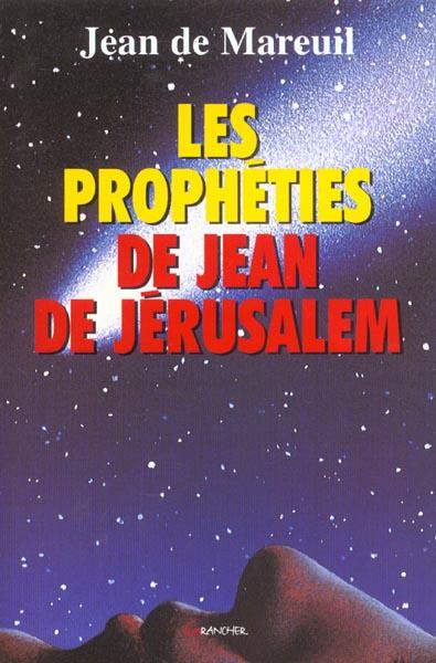 PROPHETIES DE JEAN DE JERUSALEM