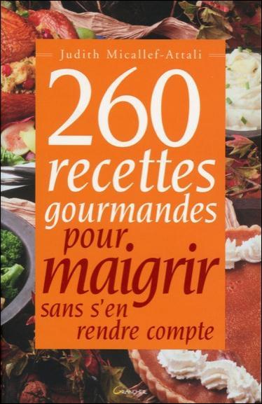 260 RECETTES GOURMANDES POUR MAIGRIR SANS S'EN RENDRE COMPTE