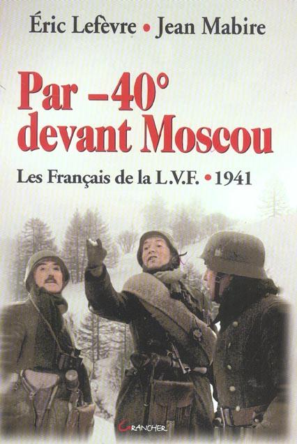 PAR -40A  DEVANT MOSCOU : LA LVF 1941