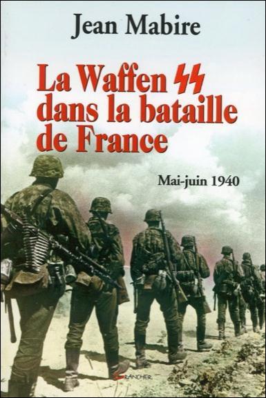 LA WAFFEN SS DANS LA BATAILLE DE FRANCE, MAI-JUIN 1940