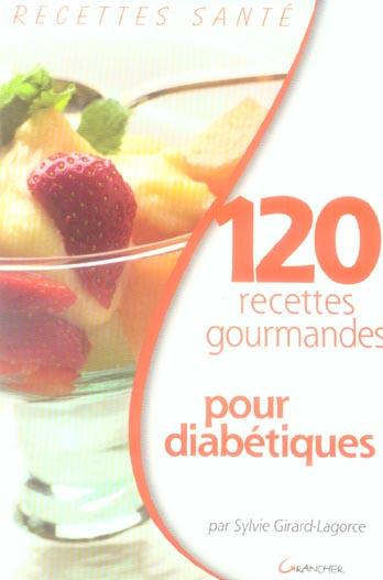 120 RECETTES GOURMANDES POUR DIABETIQUES