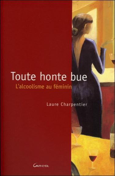 TOUTE HONTE BUE : L'ALCOOLISME AU FEMININ