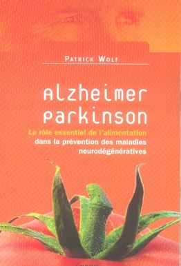 ALZHEIMER, PARKINSON : ROLE DE L'ALIMENTATION DANS PREVENTION MALADIES NEURODEGENERATIVES