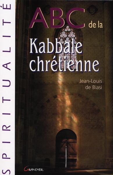 ABC DE LA KABBALE CHRETIENNE