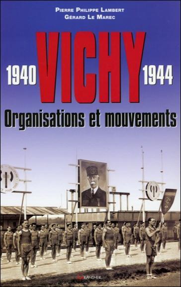 VICHY 1940-1944 - ORGANISATIONS ET MOUVEMENTS