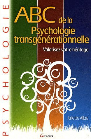 ABC DE LA PSYCHOLOGIE TRANSGENERATIONNELLE