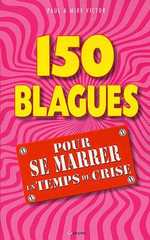 150 BLAGUES POUR SE MARRER EN TEMPS DE CRISE