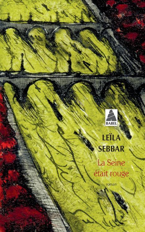 LA SEINE ETAIT ROUGE BABEL 979 - PARIS, OCTOBRE 1961
