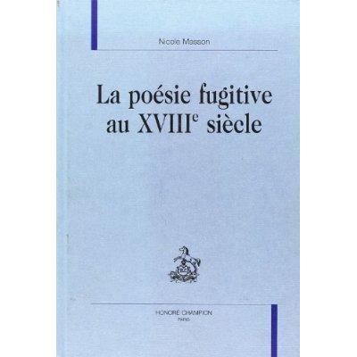 LA POESIE FUGITIVE AU XVIIIE SIECLE.
