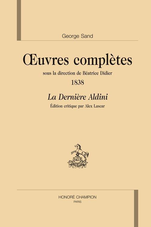 LA DERNIERE ALDINI. OEUVRES COMPLETES 1838