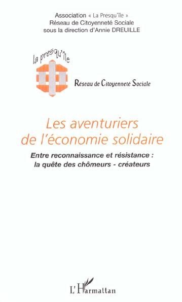 LES AVENTURIERS DE L'ÉCONOMIE SOLIDAIRE, Entre reconnaissance et résistance : la quête des chômeurs-créateurs