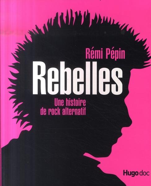 REBELLES UNE HISTOIRE ROCK ALT
