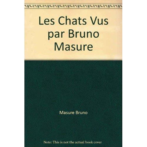 CHATS VU PAR BRUNO MASURE