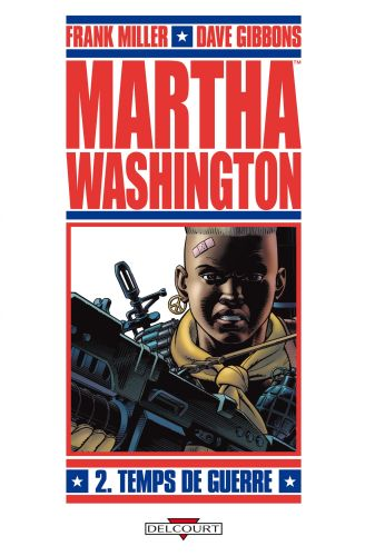 MARTHA WASHINGTON T02 TEMPS DE GUERRE