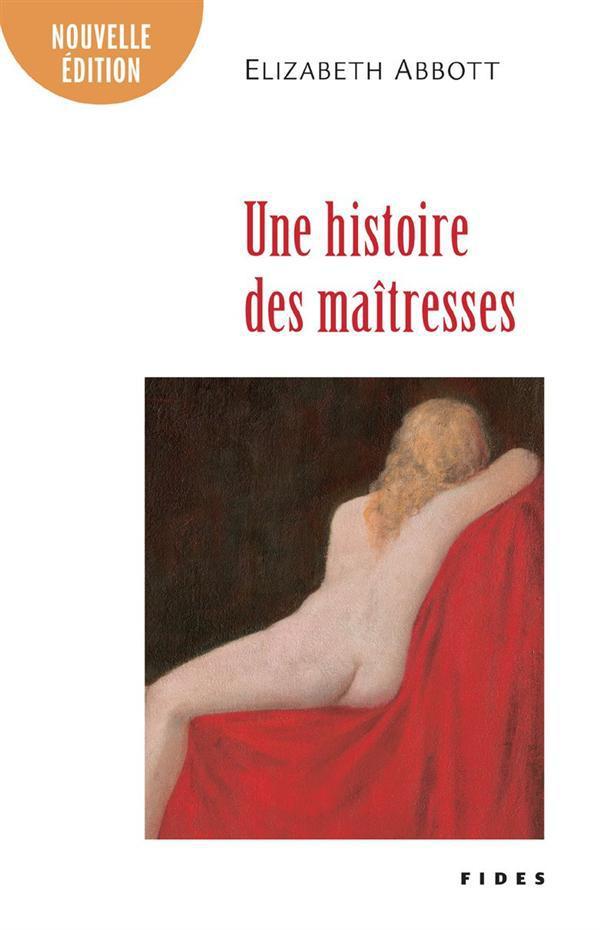 UNE HISTOIRE DES MAITRESSES