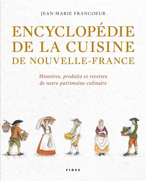 ENCYCLOPEDIE DE LA CUISINE DE NOUVELLE-FRANCE. HISTOIRE