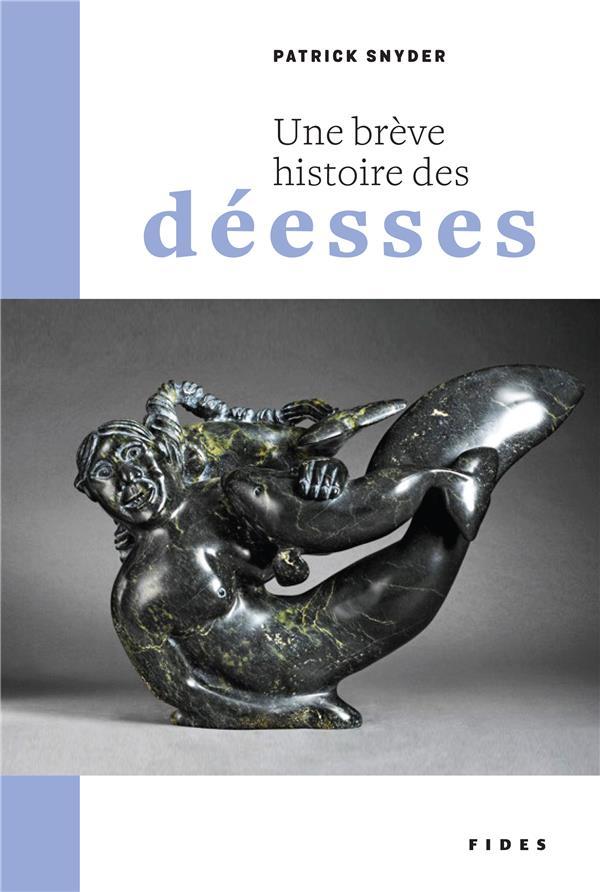 UNE BREVE HISTOIRE DES DEESSES