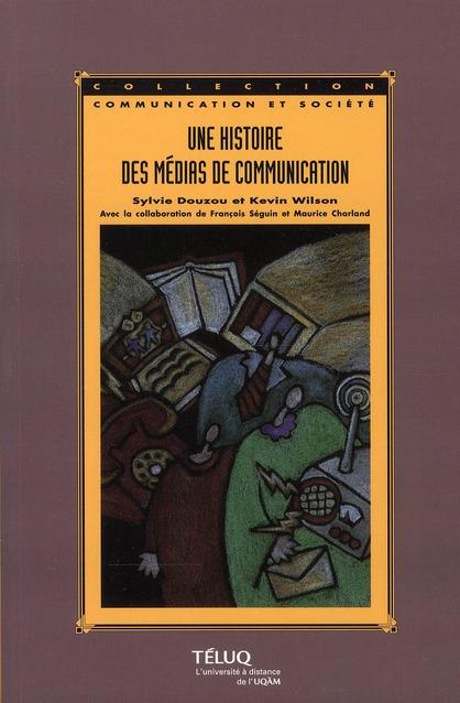 HISTOIRE DES MEDIAS DE COMMUNICATION 2E EDITION