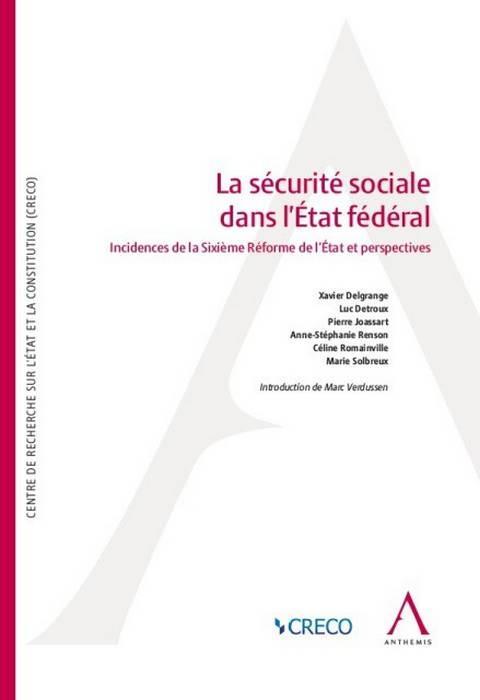LA SECURITE SOCIALE DANS L ETAT FEDERAL - INCIDENCES DE LA SIXIEME REFORME DE L ETAT ET PERSPECTIVES
