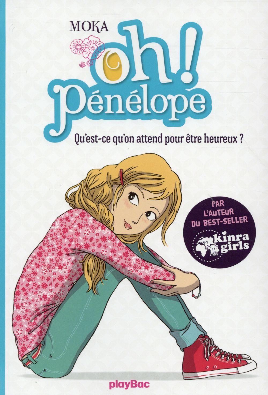 OH ! PENELOPE - QU'EST-CE QU'ON ATTEND POUR ETRE HEUREUX ? - TOME 1