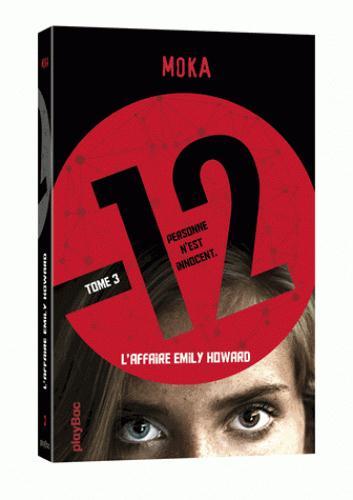 12 (DOUZE) - L'AFFAIRE EMILY HOWARD - TOME 3