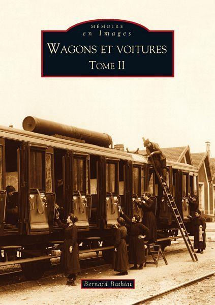 WAGONS ET VOITURES - TOME II