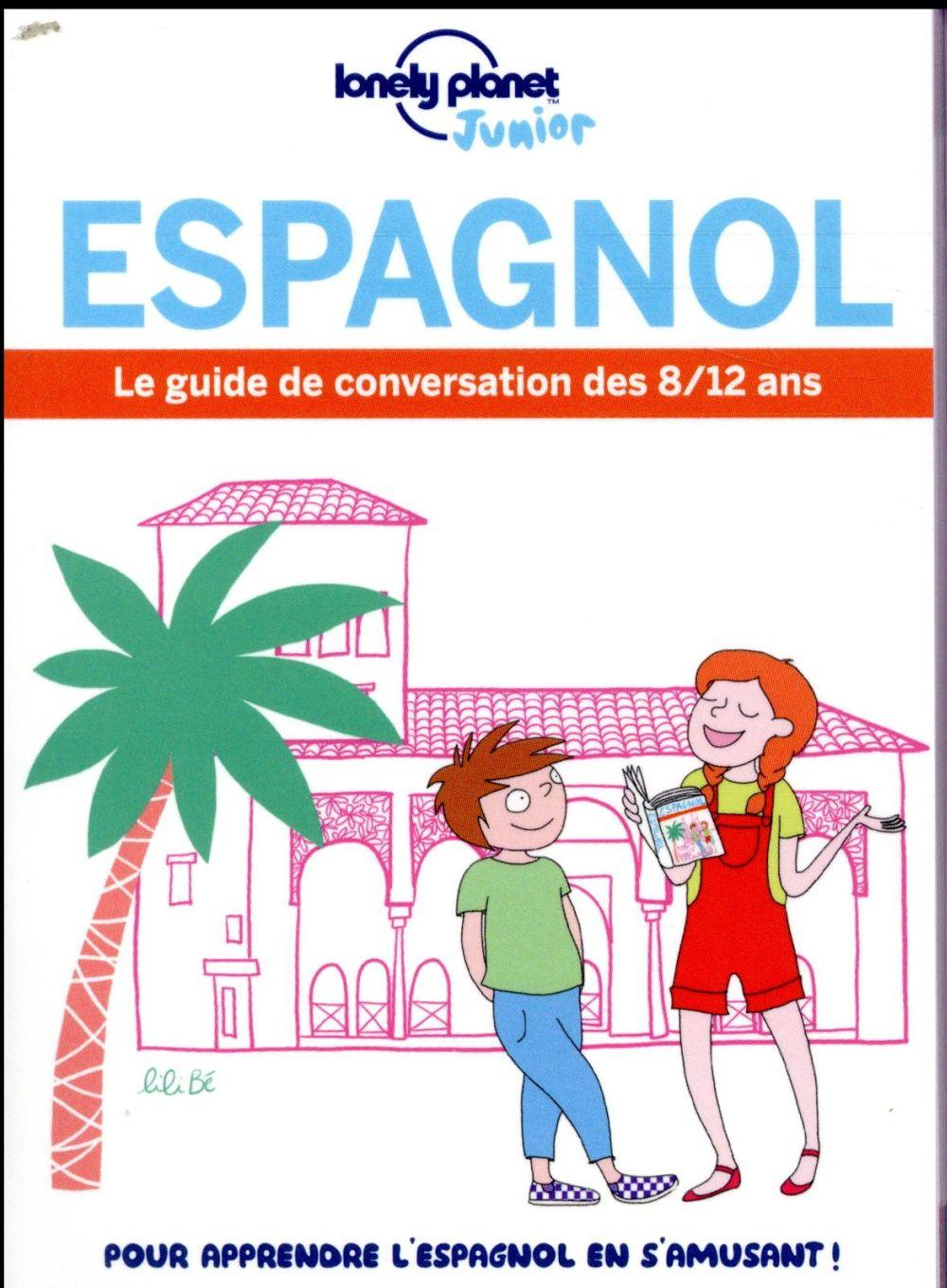 LE GUIDE DE CONVERSATION DES 8/12 ANS ESPAGNOL 1ED