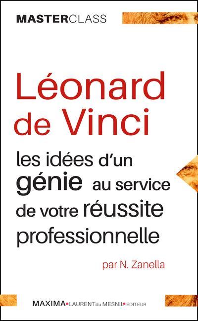 LEONARD DE VINCI : LES IDEES D'UN GENIE POUR VOTRE REUSSITE PROFESSIONNELLE