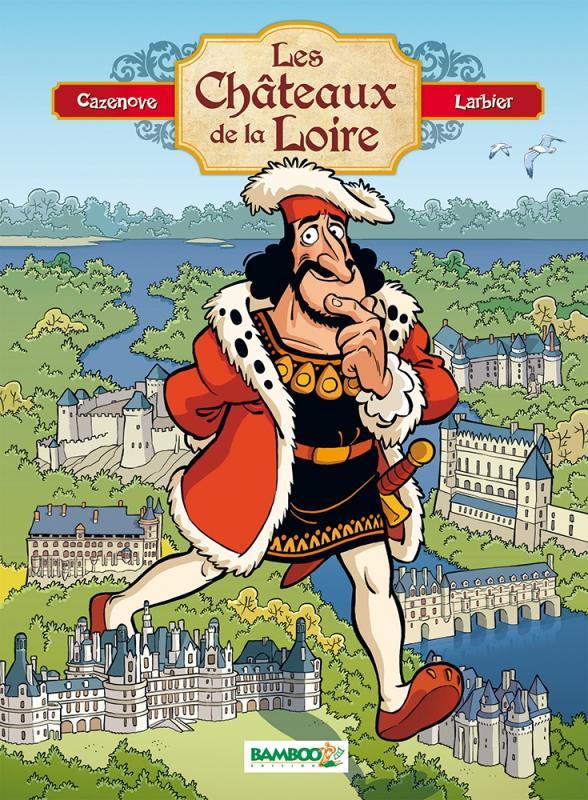 LES CHATEAUX DE LA LOIRE - TOME 1